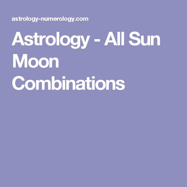 Astrology - All Sun Moon Combinations