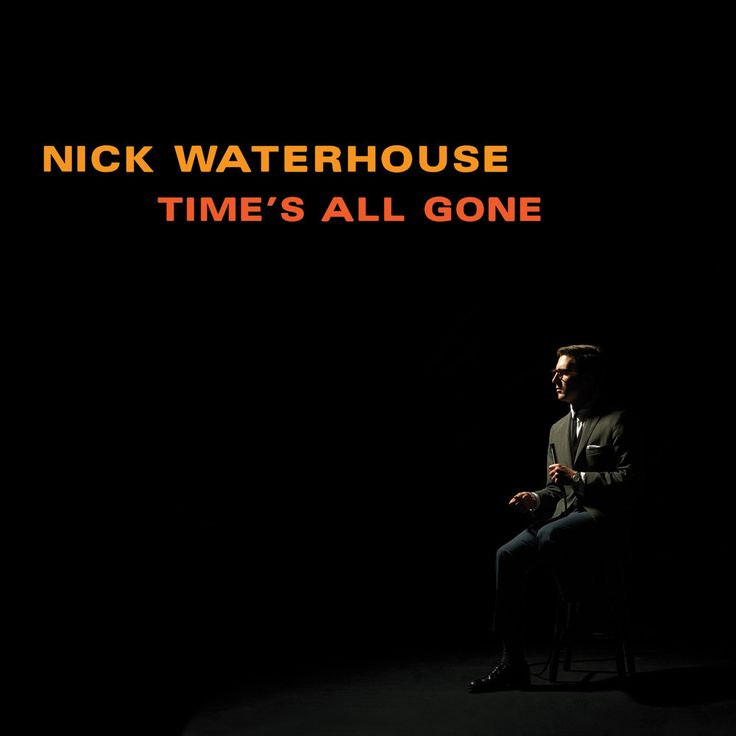 Time's All Gone / Nick Waterhouse