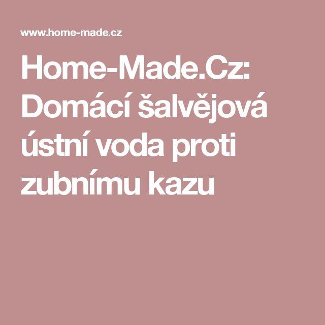 Home-Made.Cz: Domácí šalvějová ústní voda proti zubnímu kazu
