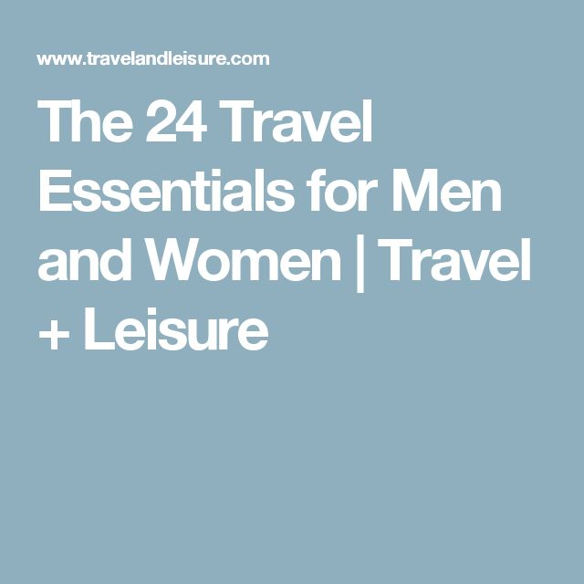 The 24 Travel Essentials for Men and Women | Travel + Leisure