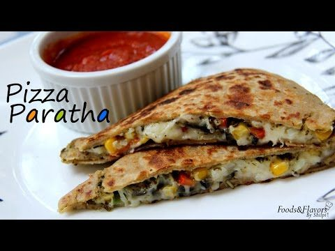 Pizza Paratha Recipe | How to make Pizza Paratha | Easy Pizza Paratha - Foods And Flavors