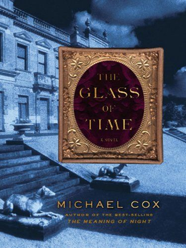 67 best books images on pinterest books book lovers and book nerd the glass of time a novel by michael cox fandeluxe Gallery
