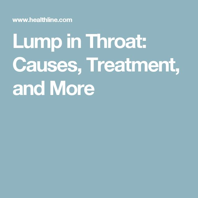 Lump in Throat: Causes, Treatment, and More