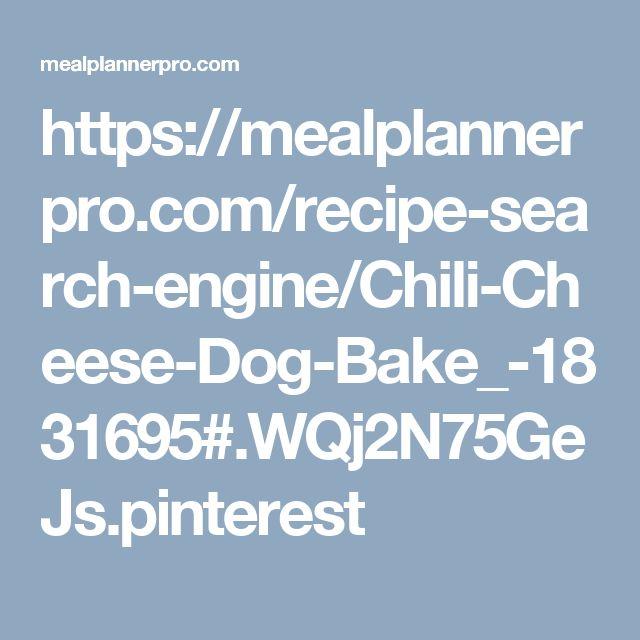 https://mealplannerpro.com/recipe-search-engine/Chili-Cheese-Dog-Bake_-1831695#.WQj2N75GeJs.pinterest