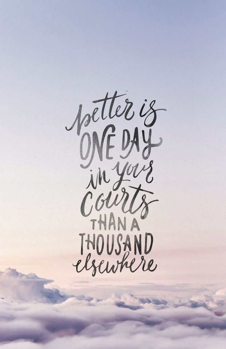better is one day in your courts