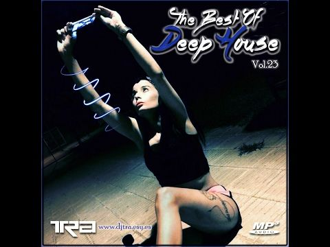 ♫ Best of Deep House Vocal House VOL.23 DJ TRA ♫ - YouTube