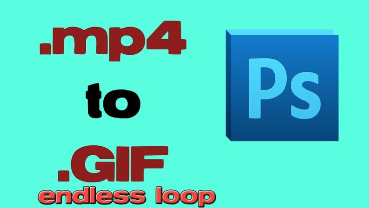 Convert mp4 video to infinite loop GIF image with photoshop