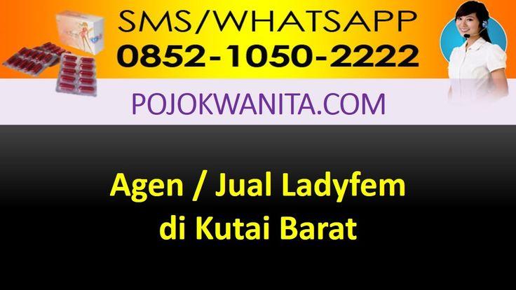 [SMS/WA] 0852.1050.2222 - Ladyfem Kutai Barat   Kalimantan Timur   Agen ...