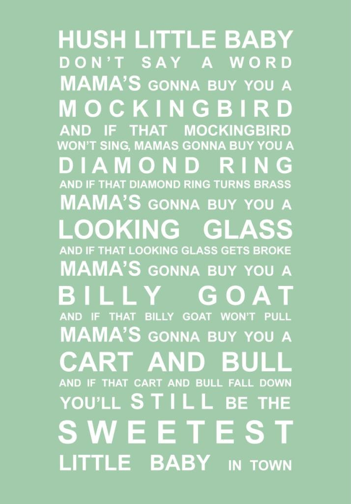 Hush Little baby - Nursery Print - pistachio. I wonder how many times this was sung to my children. And when I was a little girl.