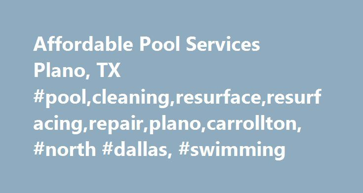 Affordable Pool Services Plano, TX #pool,cleaning,resurface,resurfacing,repair,plano,carrollton, #north #dallas, #swimming http://st-loius.remmont.com/affordable-pool-services-plano-tx-poolcleaningresurfaceresurfacingrepairplanocarrollton-north-dallas-swimming/  # Warning. strtotime(): It is not safe to rely on the system's timezone settings. You are *required* to use the date.timezone setting or the date_default_timezone_set() function. In case you used any of those methods and you are…