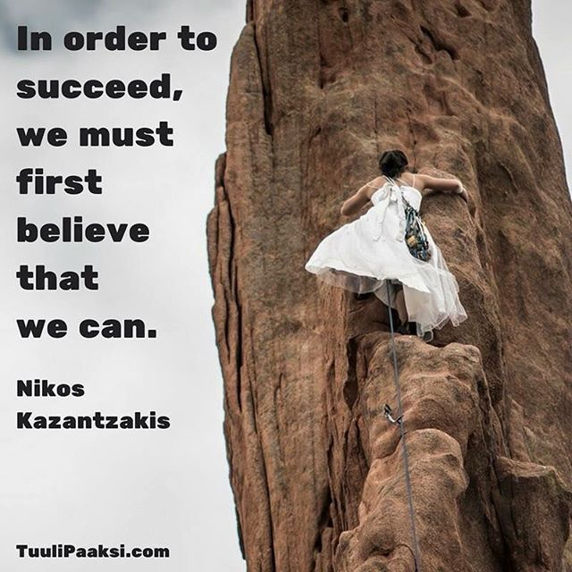 In order to #succeed, we must first #believe that we #can. Nikos Kazantzakis #quote #change #changemanagement #success