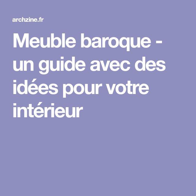 Meuble baroque - un guide avec des idées pour votre intérieur
