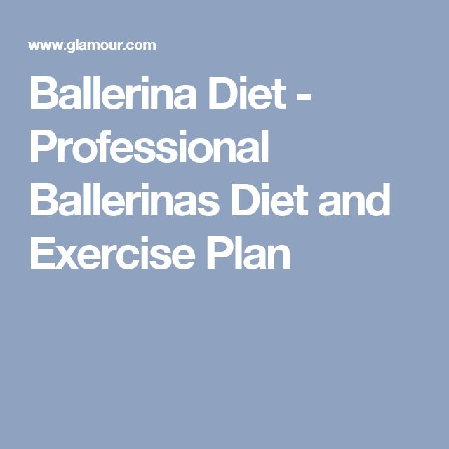Ballerina Diet - Professional Ballerinas Diet and Exercise Plan