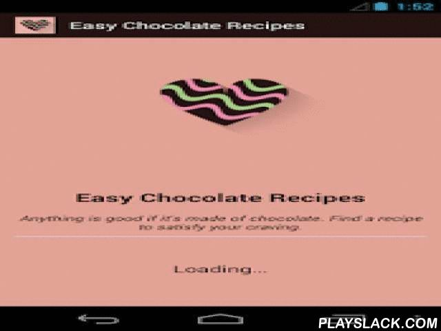 Easy Chocolate Recipes  Android App - playslack.com , Best Collections of Chocolate Recipes For Chocolate Lovers!!!If you think there's no such thing as too much chocolate, then you've definitely come to the right place. Whether it's a slice or a cake, a muffin or a brownie, these chocolate recipes will have you drooling for more! In this app We have many chocolate recipes for cakes, cookies, muffins, brownies, bread, croissants, beverages and mousses.Chocolate is truly the food of gods…