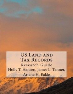 US Land and Tax Records: Research Guide, by Holly T. Hansen, James L. Tanner, and Arlene H. Eakle #genealogy