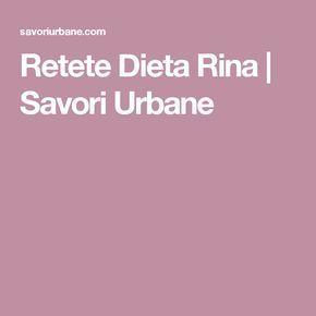 Retete Dieta Rina | Savori Urbane