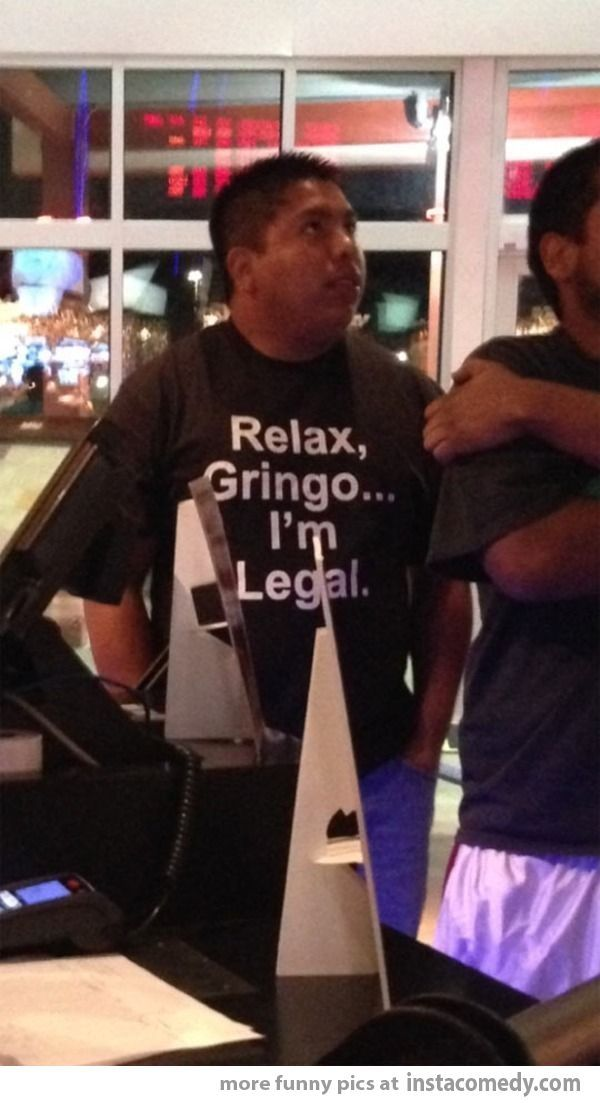 Mexicans be like..... i want that shirt!