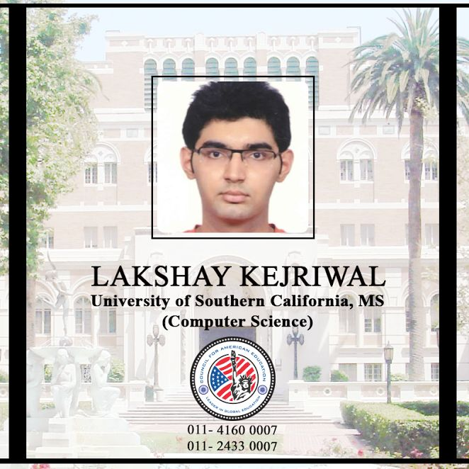 Council For American Education congratulates Lakshay Kejriwal on securing admission in the University of Southern California in the MS program in Computer Science. CAE is proud and positive about the boundless success he will achieve in all his future endeavors. #CAE #MSprogram #admission #USA #Canada #education #consultation #expert