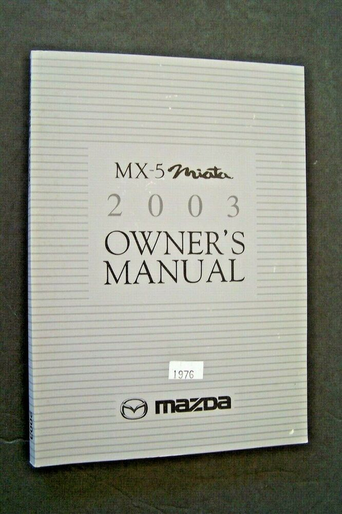 2003 03 Mazda Mx 5 Miata Owners Manual Books Guide New Original Mazda Mx5 Miata Mazda Mx Owners Manuals
