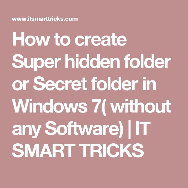 How to create Super hidden folder or Secret folder in Windows 7( without any Software)         |          IT SMART TRICKS