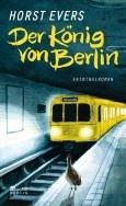 Nominiert für den LovelyBooks Leserpreis in der Kategorie Allgemein: Der König von Berlin von Horst Evers