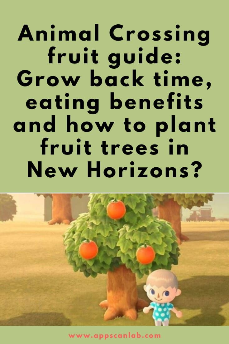 Animal Crossing Fruit Guide Grow Back Time Eating Benefits And How To Plant Fruit Trees Animal Crossing Fruit Trees Plants