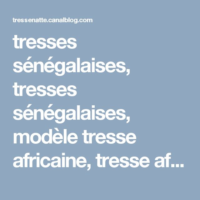 tresses sénégalaises, tresses sénégalaises, modèle tresse africaine, tresse africaine avec rajout, tresse afriquaine, tresses pl - tresse, tresse, tresse, tresses, tresse africaine, tressé, tresser, tresses africaines, tresse