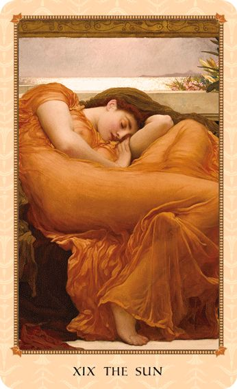 "The Sun. Tarot card meaning: Satisfaction. Contentment. Warmth. Peace. Radiance. Light. Felicity. Pleasure. Painting: ""Flaming June"" by Lord Frederic Leighton. From the Tarot of Delphi: A Fine Art Tarot Deck & Booklet illustrated with Pre-Raphaelite, Symbolist, and other Victorian and Edwardian artworks."