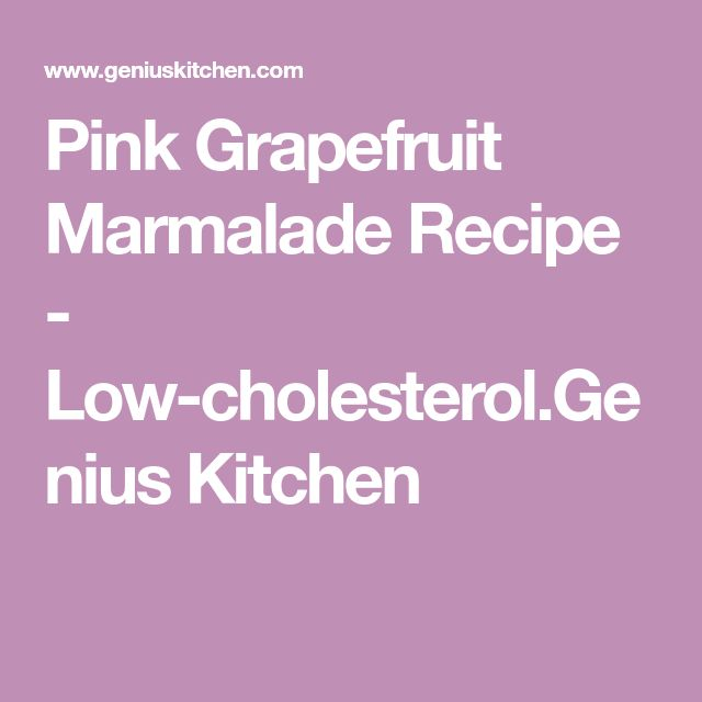 Pink Grapefruit Marmalade Recipe - Low-cholesterol.Genius Kitchen