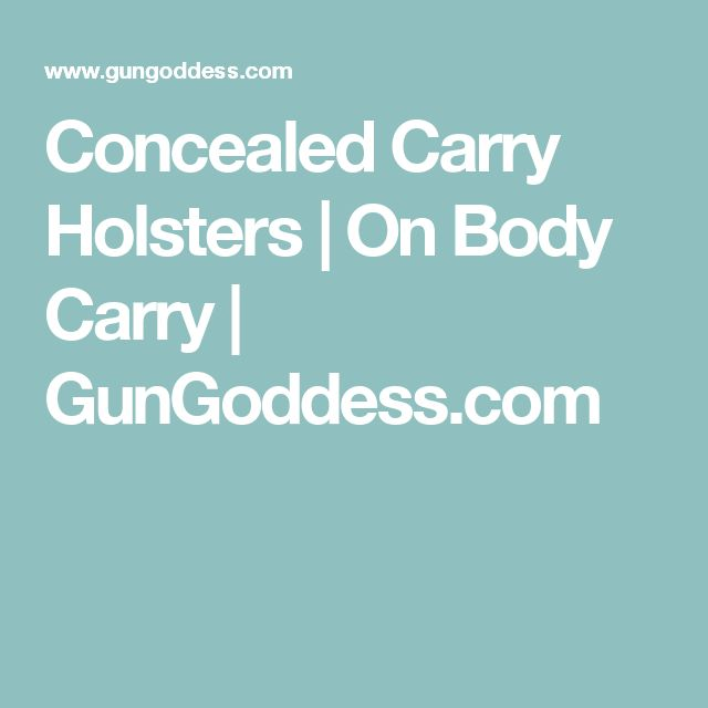 Concealed Carry Holsters | On Body Carry | GunGoddess.com