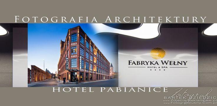 Fotografia architektury hotelu Fabryka Wełny Hotel&SPA w Pabianicach. Fotograf reklamowy Bartek Dziedzic