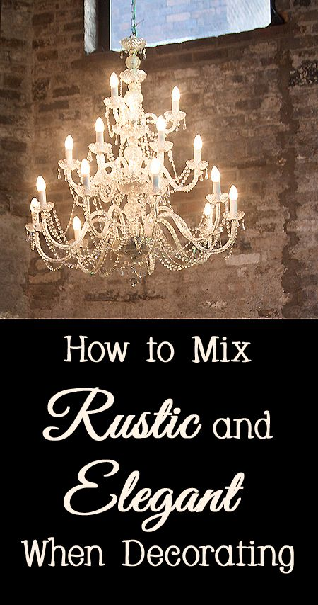 Decorating a home using a mixture of contrasting decor styles can create a unique and fabulous one of a kind space.   If you would like to decorate your home in a mix of rustic and elegant, here are a few tips.