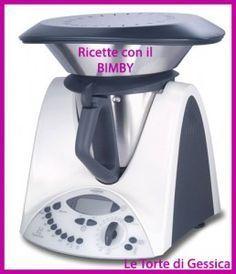 Raccolta ricette con il Bimby   Le Ricette di Gessica