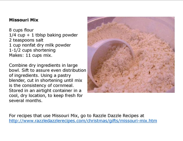 Missouri Mix - lots of ways to use it listed on the Razzle Dazzle Recipes website - use in place of bisquick type mixes.  Great for waffles and pancakes.