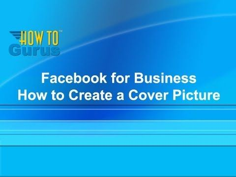 How to Create a Facebook Cover Picture - from my Facebook Tutorial for B...