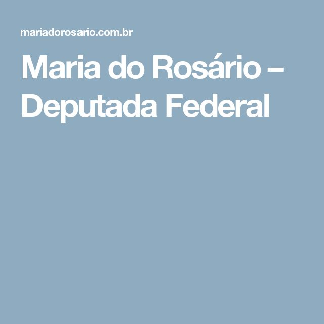 Maria do Rosário – Deputada Federal