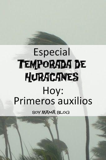 Especial Temporada de Huracanes: Primeros auxilios