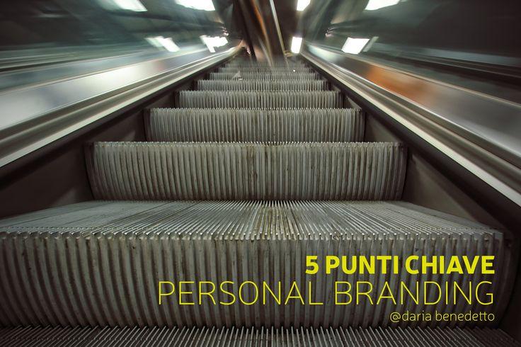 5 punti chiave per il tuo #personalbranding L'articolo sul mio blog www.frescheidee.com