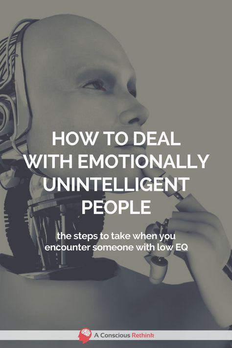 How To Deal With Emotionally Unintelligent People