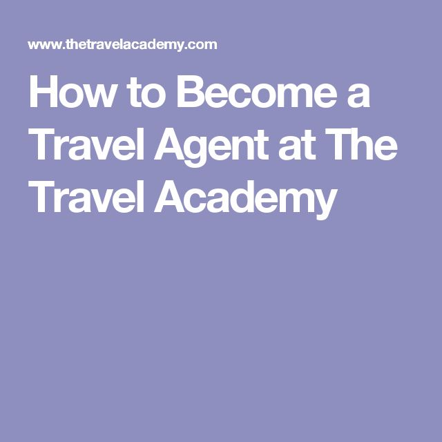 How to Become a Travel Agent at The Travel Academy