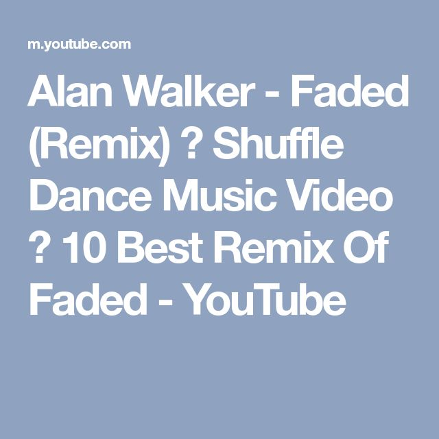 Alan Walker - Faded (Remix) ⛔ Shuffle Dance Music Video ❌ 10 Best Remix Of Faded - YouTube