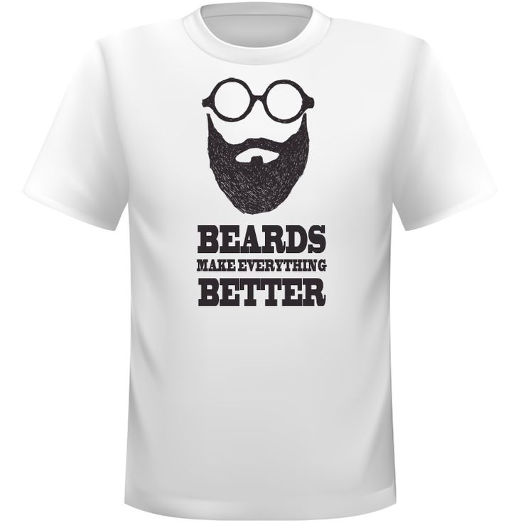 Beards Make Everything Better T-Shirt - $24.95  The Beards Make Everything Better T-Shirt is another way to express yourself with slogan tshirts! We only use quality tshirts that are comfortable and made to last.  Give them to your friends to suit their personalities, our slogan tshirts make great gifts for anyone, including yourself! Click to see more.