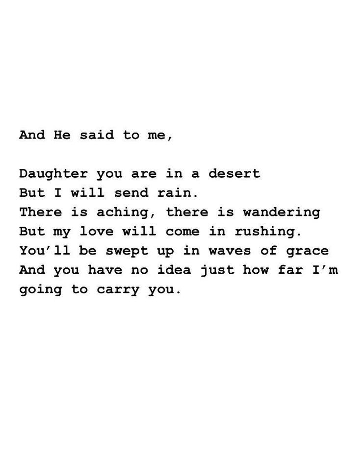 and he said to me daughter you are in a dessert but i will send