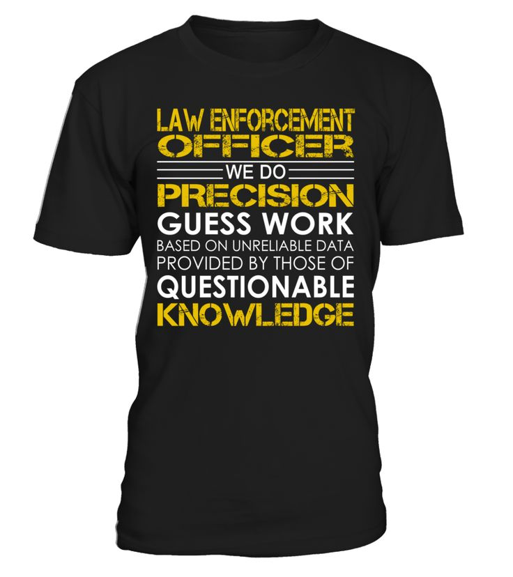 Law enforcement officer - We Do Precision Guess Work