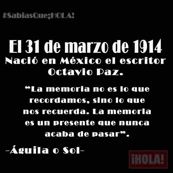 Se cumplen 101 años del nacimiento de Octavio Paz, Premio Nobel de literatura 1990. Así lo recordamos en ¡HOLA!