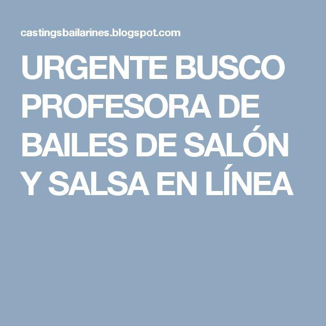 URGENTE BUSCO PROFESORA DE BAILES DE SALÓN Y SALSA EN LÍNEA