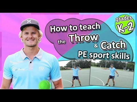 Throwing & Catching PE & Sport Skills - How to teach the fundamentals: Kindy-Grade 2's - YouTube