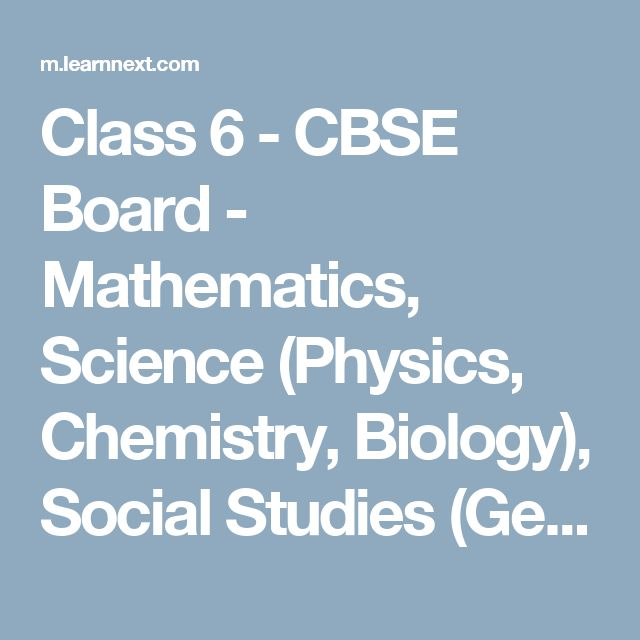 Class 6 - CBSE Board - Mathematics, Science (Physics, Chemistry, Biology), Social Studies (Geography, History, Civics & Economics) - Study Material, Animated Videos, Summary, Questions and Answers, Wiki, References - LearnNext Online