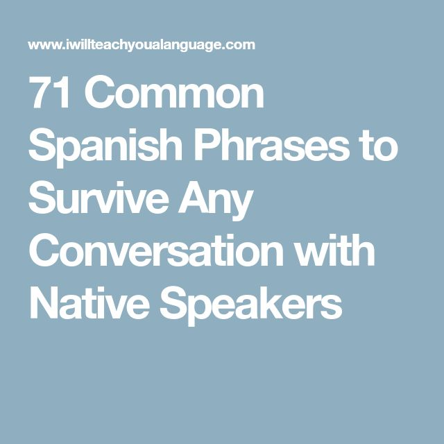 71 Common Spanish Phrases to Survive Any Conversation with Native Speakers