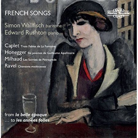 Caplet Honegger Milhaud & Ravel: French Songs